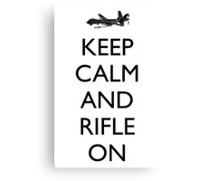 Keep Calm and Rifle On (MQ-9) Canvas Print