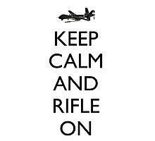 Keep Calm and Rifle On (MQ-9) Photographic Print