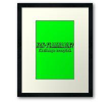 Non Flammable Framed Print
