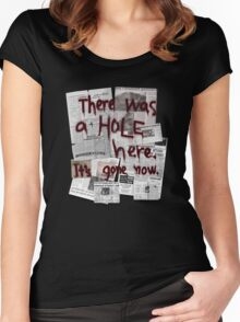 There Was a HOLE Here. It's Gone Now. Women's Fitted Scoop T-Shirt