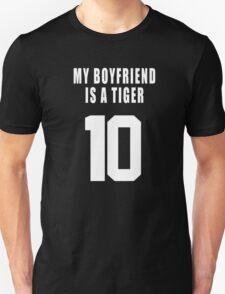 MY BOYFRIEND IS A  TIGER Unisex T-Shirt