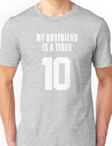 MY BOYFRIEND IS A  TIGER Unisex T-Shirt
