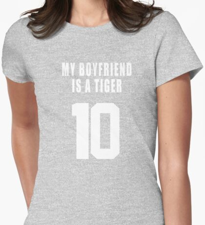 MY BOYFRIEND IS A  TIGER Womens Fitted T-Shirt