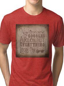 Nightmare Googles Tri-blend T-Shirt
