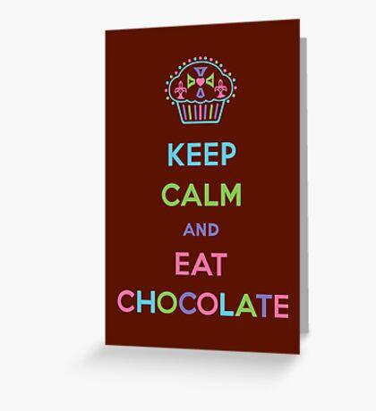Keep Calm and Eat Chocolate Greeting Card