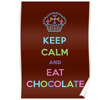 Keep Calm and Eat Chocolate Poster