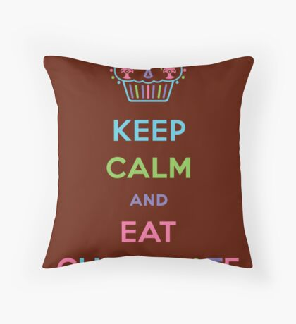 Keep Calm and Eat Chocolate Throw Pillow