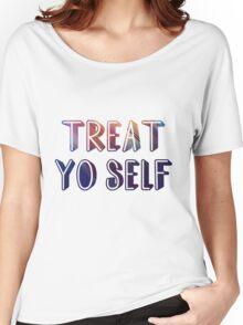 Treat yo self 2  Women's Relaxed Fit T-Shirt