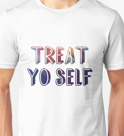 Treat yo self 2  Unisex T-Shirt