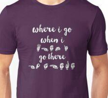 Where I go, When I go There - Spring Awakening Unisex T-Shirt