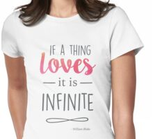 If a thing loves, it is infinite Womens Fitted T-Shirt