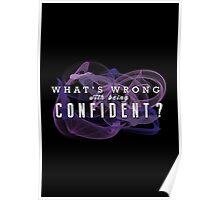 Confident - Dark Poster