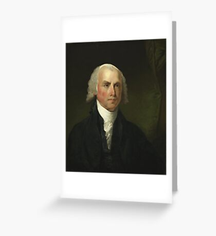 James Madison by Gilbert Stuart (1821) Greeting Card