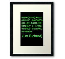 I'm Richard Framed Print