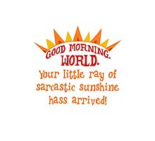 Sarcastic sunshine Photographic Print