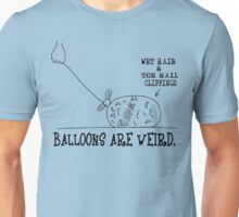 Balloons Are Weird Unisex T-Shirt