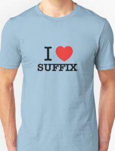 I Love SUFFIX T-Shirt
