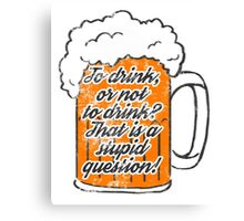 To drink or not to drink beer Canvas Print