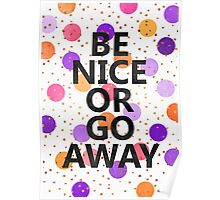 Be Nice Or Go Away Poster