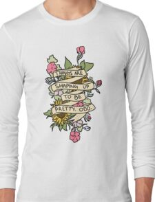 """""""Things Are Shaping Up To Be Pretty. Odd."""" Long Sleeve T-Shirt"""