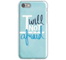 I will not be afraid iPhone Case/Skin