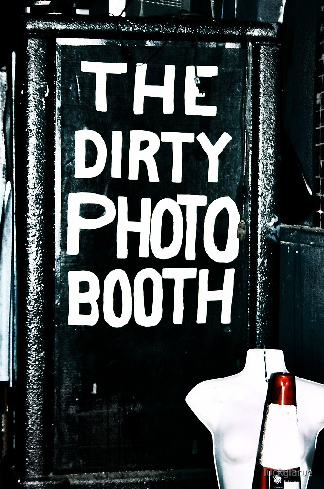 The dirty photo booth by luckylarue