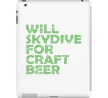 Will Skydive For Craft Beer iPad Case/Skin