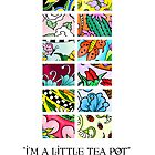 """Im a Little Tea Pot"" by Patricia Anne McCarty-Tamayo"