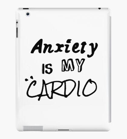 Anxiety Is My Cardio iPad Case/Skin