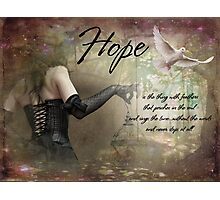 Hope is Photographic Print