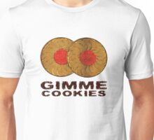 Gimme Cookies Unisex T-Shirt