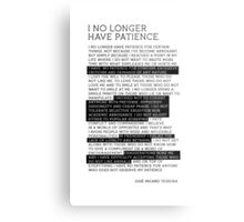 I No Longer Have Patience Metal Print