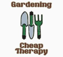 Gardening = Cheap Therapy by evisionarts