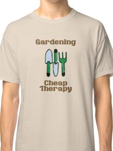 Gardening = Cheap Therapy Classic T-Shirt