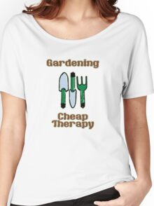 Gardening = Cheap Therapy Women's Relaxed Fit T-Shirt