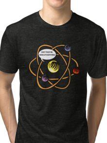 Don't Trust Me. Tri-blend T-Shirt