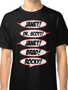 Janet! Dr. Scott! Janet! Brad! Rocky! Classic T-Shirt