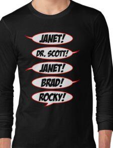 Janet! Dr. Scott! Janet! Brad! Rocky! Long Sleeve T-Shirt