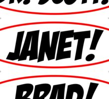 Janet! Dr. Scott! Janet! Brad! Rocky! Sticker