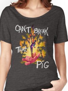 Can't Break That Pig Women's Relaxed Fit T-Shirt