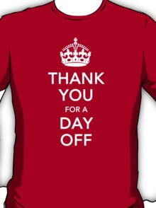 THANK YOU for a DAY OFF - Queen's jubilee T-Shirt