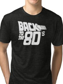 Back to the 80's, Funny Retro Tri-blend T-Shirt