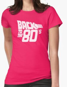 Back to the 80's, Funny Retro Womens Fitted T-Shirt