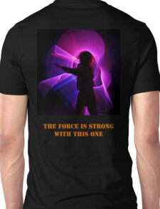 The Force is Strong with this one Unisex T-Shirt