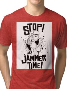 'STOP! JAMMER TIME!  Tri-blend T-Shirt