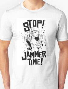 'STOP! JAMMER TIME!  Unisex T-Shirt