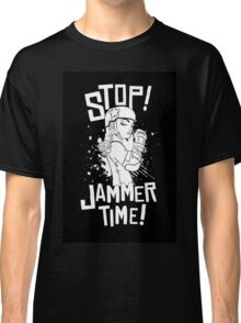'STOP! JAMMER TIME! on Black Classic T-Shirt