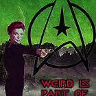 Weird is part of the job by Gal Lo Leggio