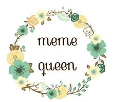 Meme Queen by Sara Ellen Thomas