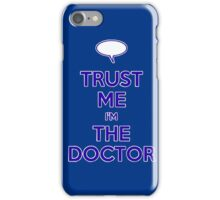 Trust Me, I'm the Doctor iPhone Case/Skin